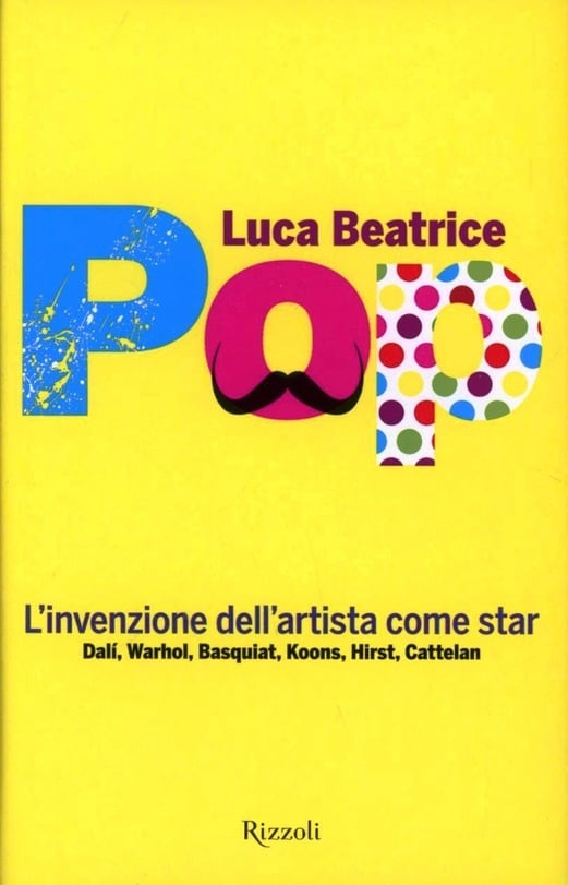 Arte contemporanea - pop - luca beatrice